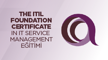 The ITIL Foundation Certificate in IT Service Management Eğitimi